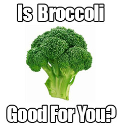 10 Top Reasons You Need Broccoli In Your Diet