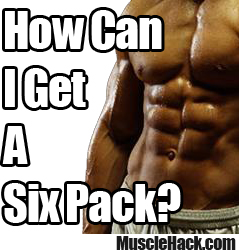 how can I get a six pack