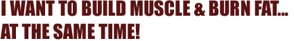 BUILD-MUSCLE-LOSE-FAT-SAME-