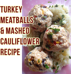 High Protein Low Carb Turkey Meatballs & Cauliflower Mash Recipe