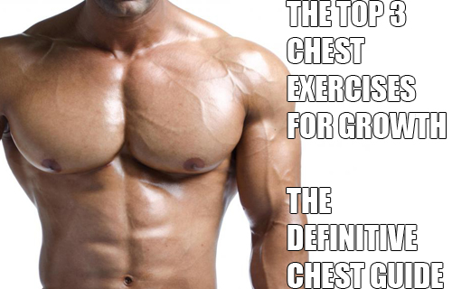 The Best 3 Chest Exercises To Build Bigger Pecs