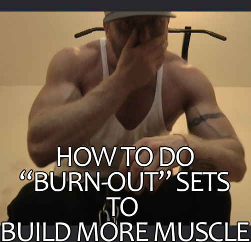 How To Do Burn-Out Sets To Build More Muscle